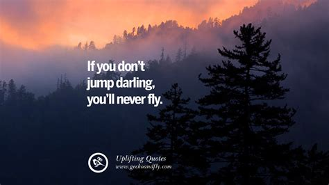 Uplifting Quotes 30 Uplifting Inspirational Quotes When You Are About To
