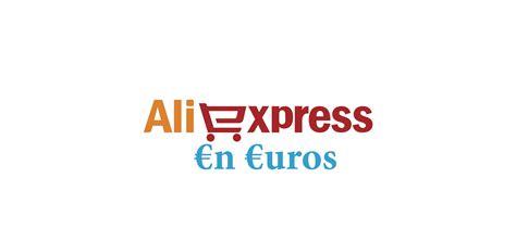 c 243 mo poner aliexpress en espa 241 ol y en euros noviembre 2016