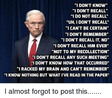 jeff sessions i don t recall meme i don t know i don t recall i do not recall uh don t