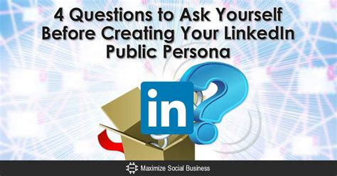 4 questions to ask in creating your linkedin profile