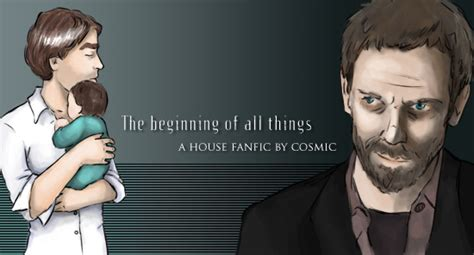house fanfiction the beginning of all things a house m d fanfic by cosmic