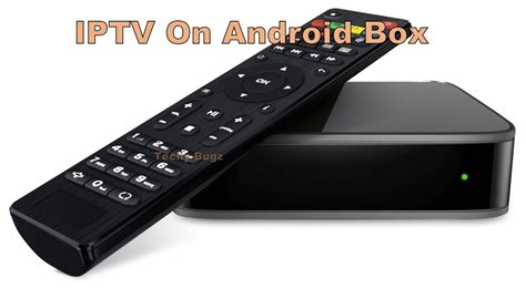 Box Android Iptv by How To Install And Setup Iptv On Android Box Techy Bugz