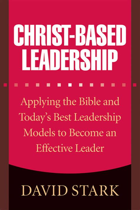 Bible Study Leader by Based Leadership Applying The Bible And Today S Best Leadership Models To Become An