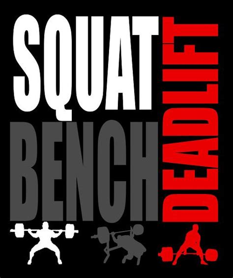 squat bench deadlift 10 images about powerlifting on pinterest dan green