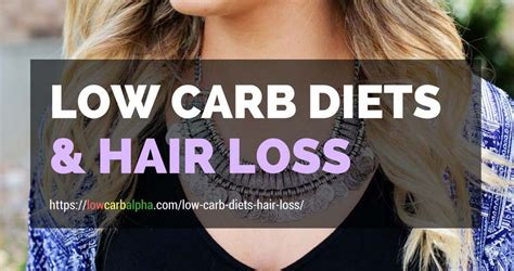 carbohydrates hair loss low carb diets hair loss does low carb affect hair