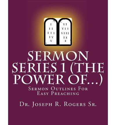 sermon books sermon series 1 the power of sr joseph r rogers