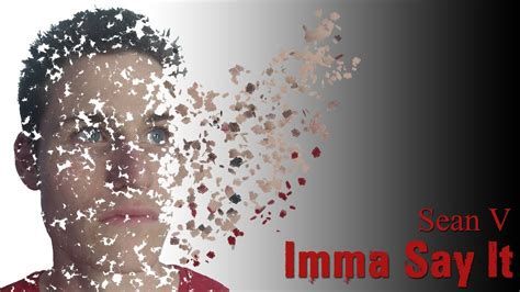if he a imma lyrics v imma say it lyrics genius lyrics