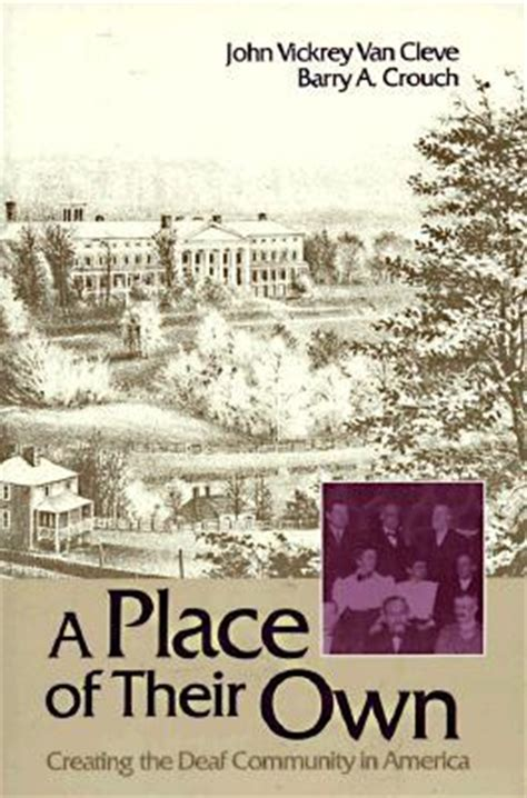 A Place Are They Deaf A Place Of Their Own Creating The Deaf Community In America By Vickrey Cleve Reviews