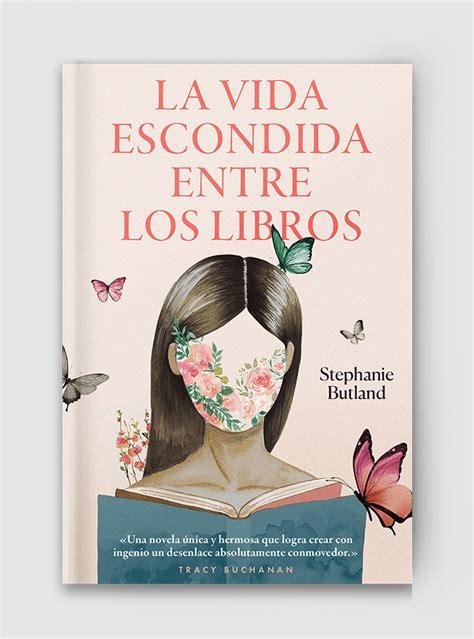 libro la vida entre mis la vida escondida entre los libros de stephanie butland lince ediciones