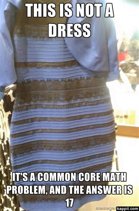 Common Core Math Meme - this is not a dress it s a common core math problem and