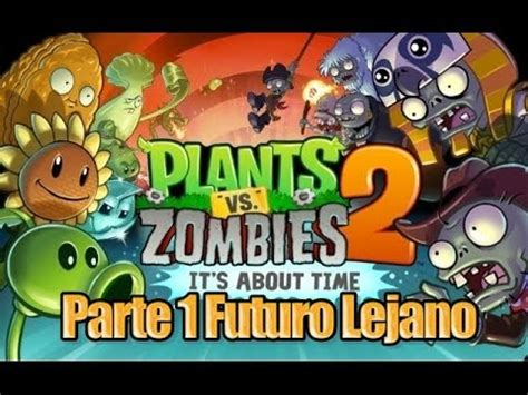 bagas31 plants vs zombies 2 plants vs zombies 2 parte 1 futuro lejano espa 241 ol