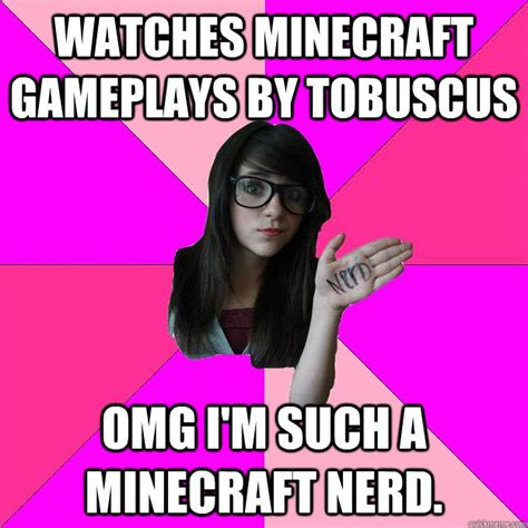 Tobuscus Memes - watches minecraft gameplays by tobuscus omg i m such a