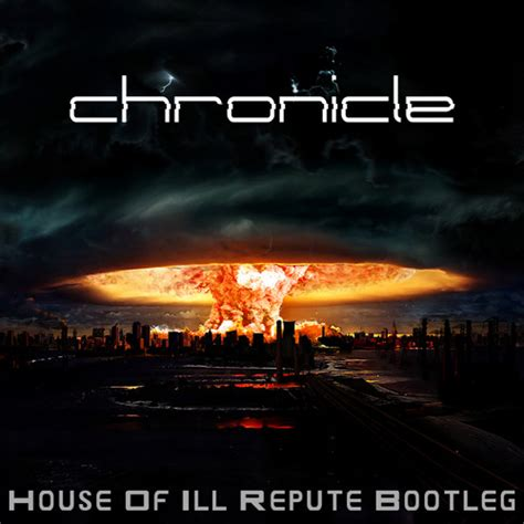 house of ill repute house of ill repute bootleg end of the world by chronicle free download on toneden