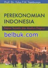Prekonomian Indonesia Tulus perekonomian indonesia kajian teoritis dan analisis empiris tulus t h tambunan belbuk