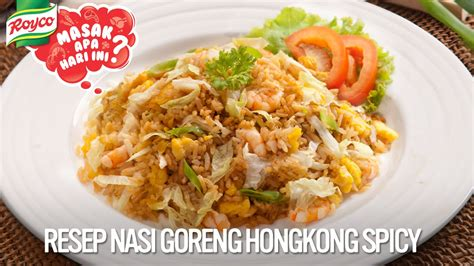 membuat nasi goreng hongkong resep royco nasi goreng hongkong spicy youtube