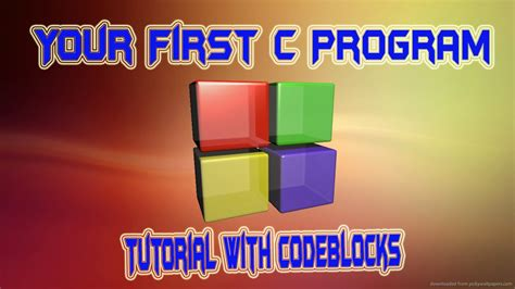 tutorial c youtube your first c program tutorial with code blocks youtube