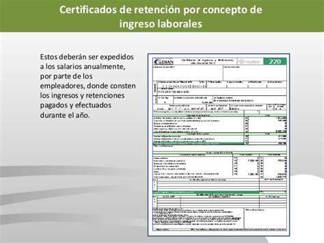 certificado de ingresos y retenciones dian retenci 243 n en la fuente