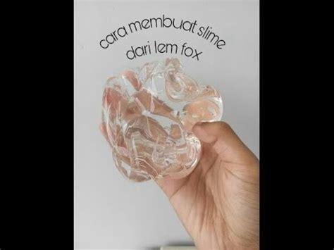 membuat slime bening cara membuat slime pakai lem fox youtube