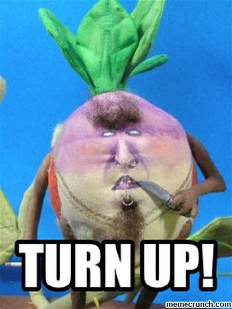 Turn Up Meme - turn up