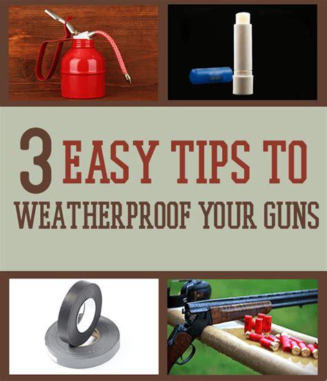 easy tips  weatherproof  guns survival life