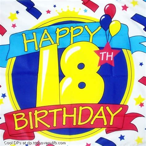 happy 18th birthday to you cool display pictures