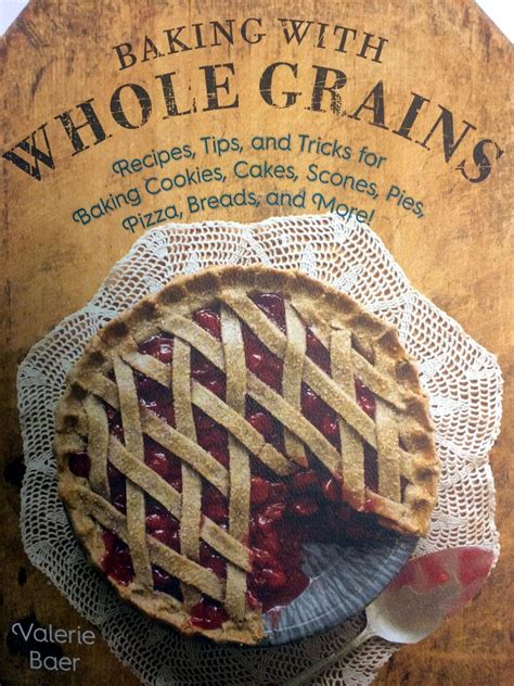 baking with whole grains valerie baer a conversation with baking with whole grains author