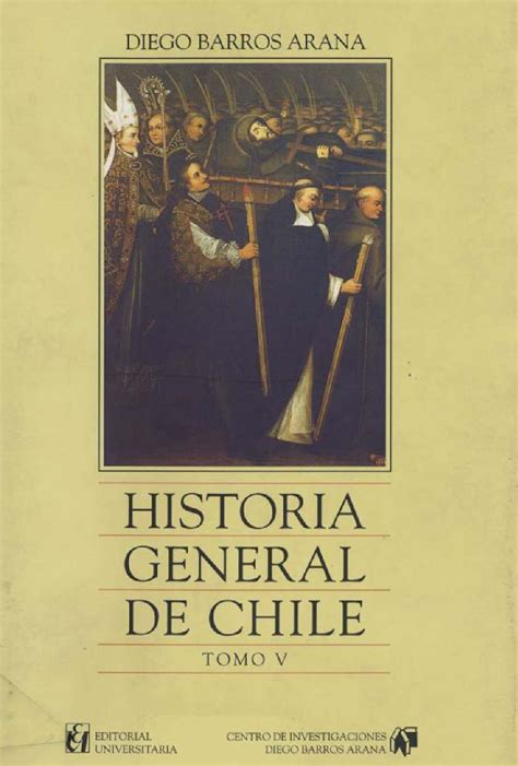 historia general de las 8467027533 historia general de chile by juan jose issuu
