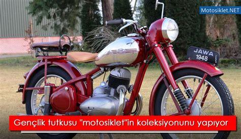 genclik tutkusu motosikletin koleksiyonunu yapiyor