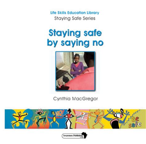 keep safe a novel books staying safe series staying safe by saying no