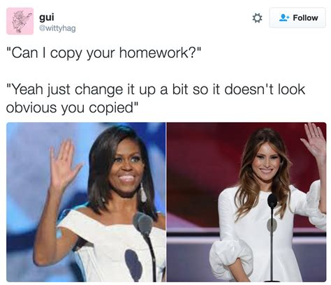 your meme and melania can i copy your homework