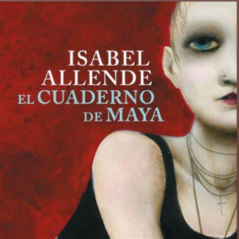 el cuaderno de maya 840135207x el cuaderno de maya isabel allende en empieza a escuchar en mp3 28 12 a las 15 48 05 04 17