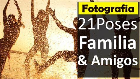 imagenes para amigos hombres 21 ejemplos poses para tomar fotos con amigos familia