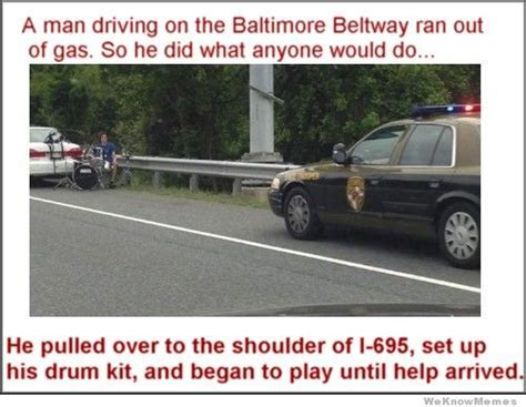 Ran Out Of Gas Meme - a man driving on the baltimore beltway ran out of gas