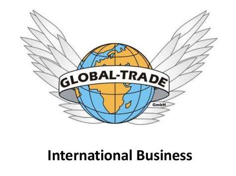 A M International Mba by Global Trade International Business Manu Melwin
