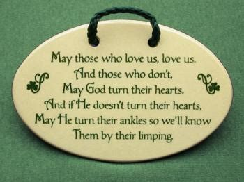 may those who love us love us, and those who don't may god