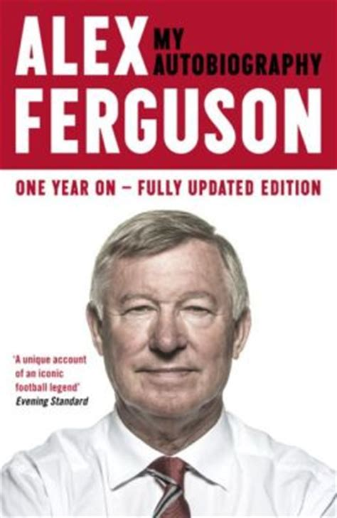 alex biography book alex ferguson my autobiography by alex ferguson