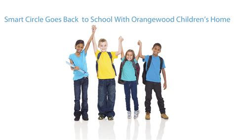 smart circle goes back to school with orangewood children