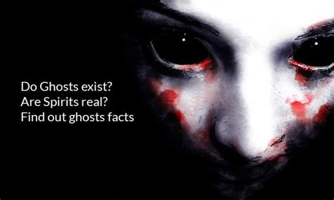 Real Find Are Ghosts Real Are Spirits Real Find Out Ghosts Facts