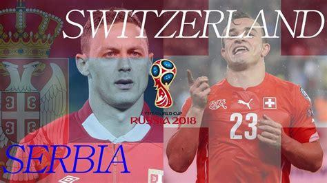 prediksi serbia vs swiss piala dunia 2018 kabar bola