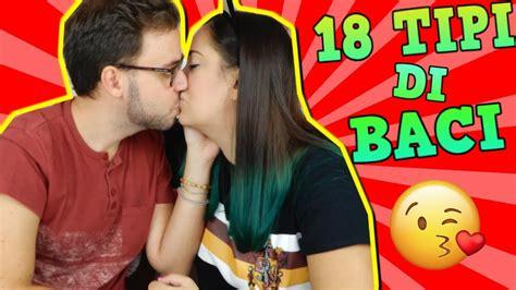 diversi tipi di baci il mio ragazzo in 18 modi diversi 18 tipi di baci