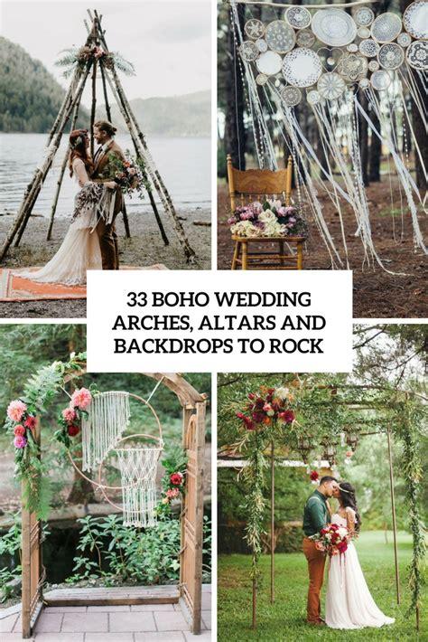 33 Boho Wedding Arches, Altars And Backdrops To Rock   Weddingomania