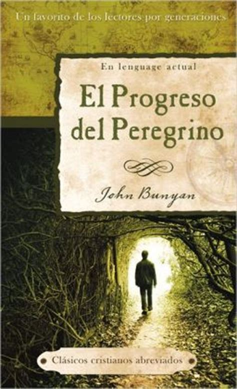 el progreso del peregrino the pilgrim s progress by john bunyan 9781616260309 paperback