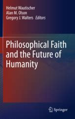 faith and the future books philosophical faith and the future of humanity helmut