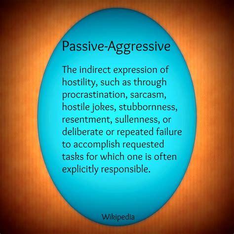 Passive Aggressive Meme - 25 best ideas about passive aggressive on pinterest