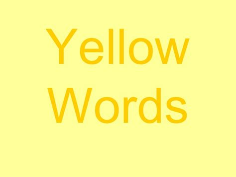 yellow words with sounds