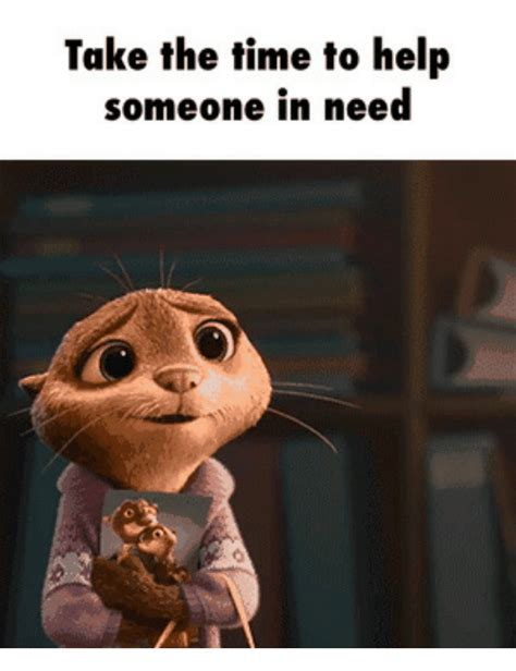 Time To Help by Take The Time To Help Someone In Need Help Meme On Sizzle