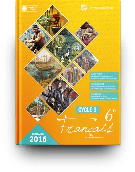 libro franais 6e cycle 3 lelivrescolaire fr manuels num 233 riques pour le coll 232 ge