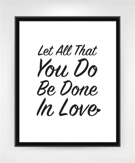 let all that you do be done in love tattoo printable let all that you do be done in 1 cor 16 14