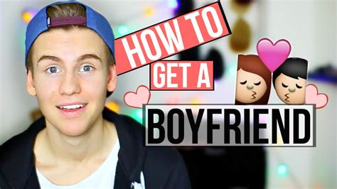 how to get a boyfriend youtube