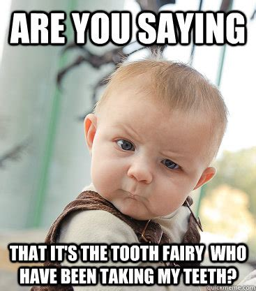 Tooth Fairy Meme - tooth fairy meme 28 images to you im sgt warren but on